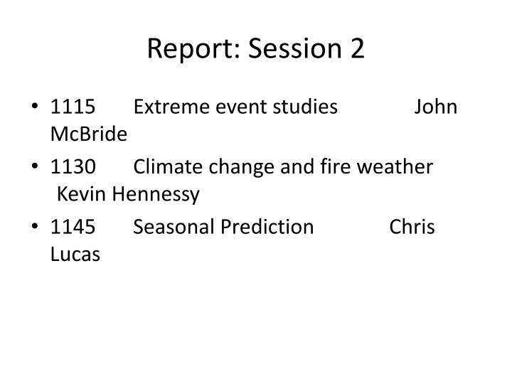 Report session 2