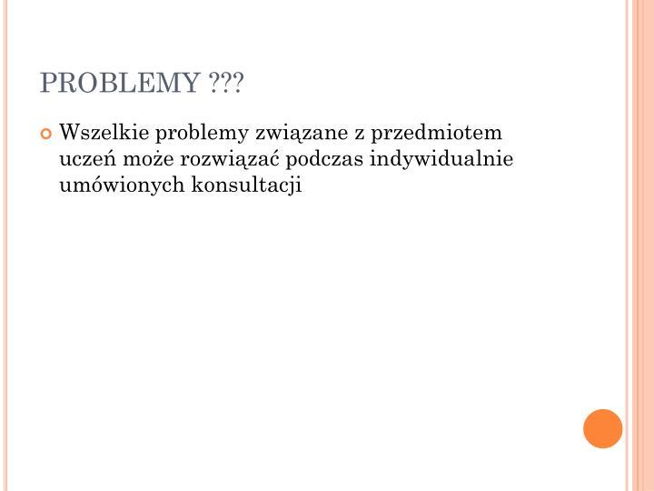 PROBLEMY ???