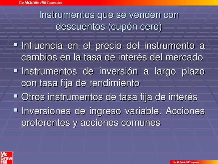 Instrumentos que se venden con descuentos (cupón cero)