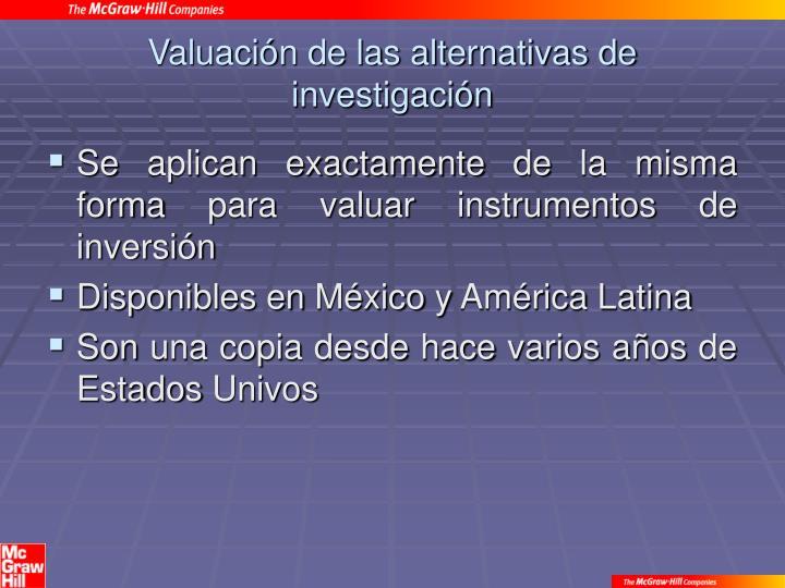 Valuación de las alternativas de investigación