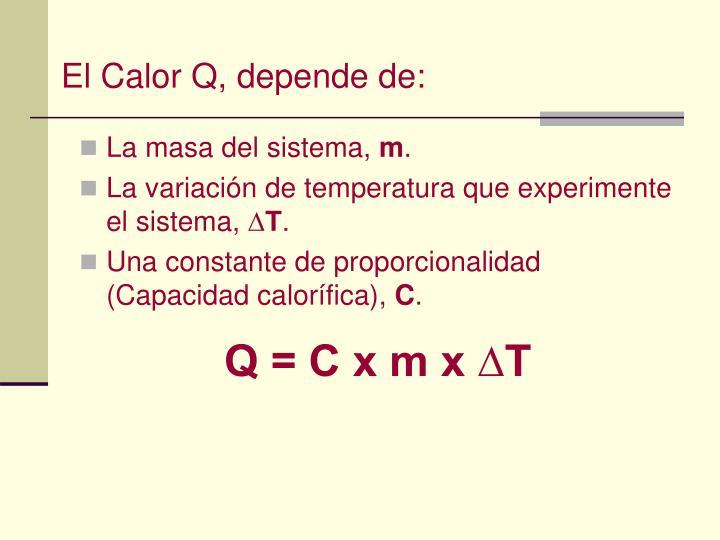 El Calor Q, depende de: