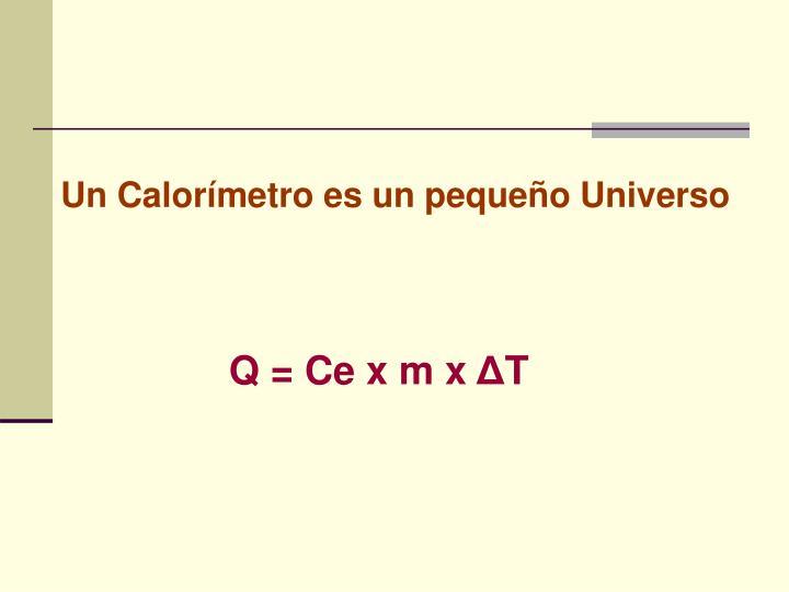 Un Calorímetro es un pequeño Universo