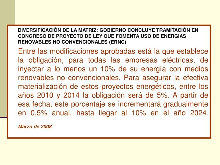 DIVERSIFICACIÓN DE LA MATRIZ: GOBIERNO CONCLUYE TRAMITACIÓN EN CONGRESO DE PROYECTO DE LEY QUE FOMENTA USO DE ENERGÍAS RENOVABLES NO CONVENCIONALES (ERNC)