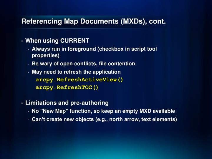 Referencing Map Documents (MXDs), cont.