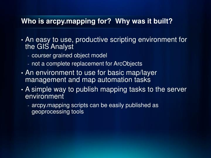 Who is arcpy mapping for why was it built