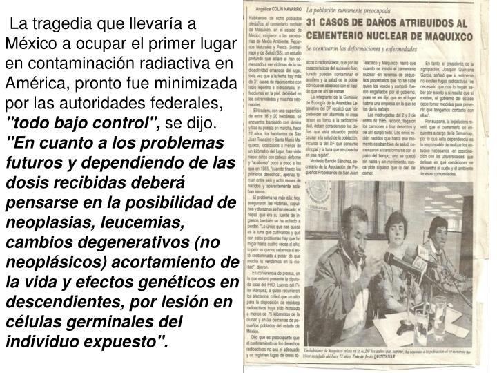 La tragedia que llevara a Mxico a ocupar el primer lugar en contaminacin radiactiva en Amrica, pronto fue minimizada por las autoridades federales,