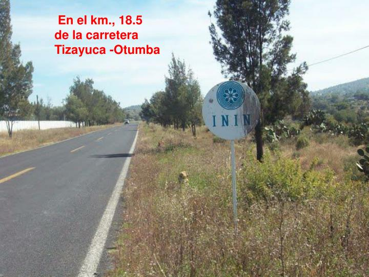 En el km., 18.5