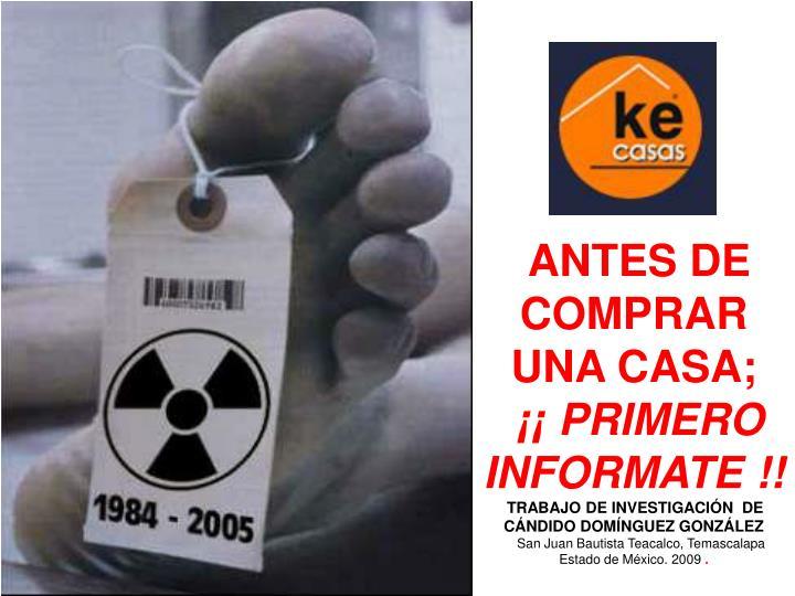 ANTES DE COMPRAR UNA CASA;