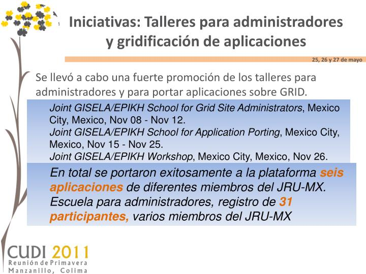 Iniciativas: Talleres para administradores y gridificación de aplicaciones