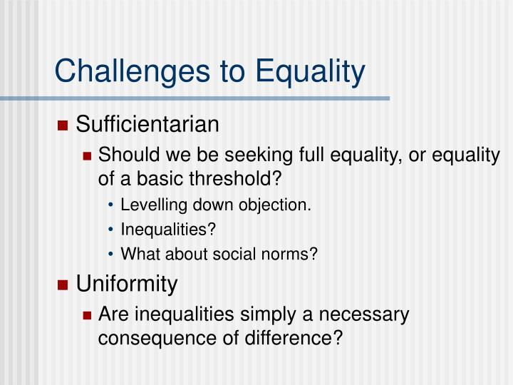 Challenges to Equality