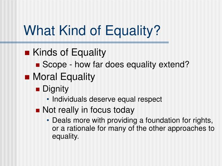 What Kind of Equality?