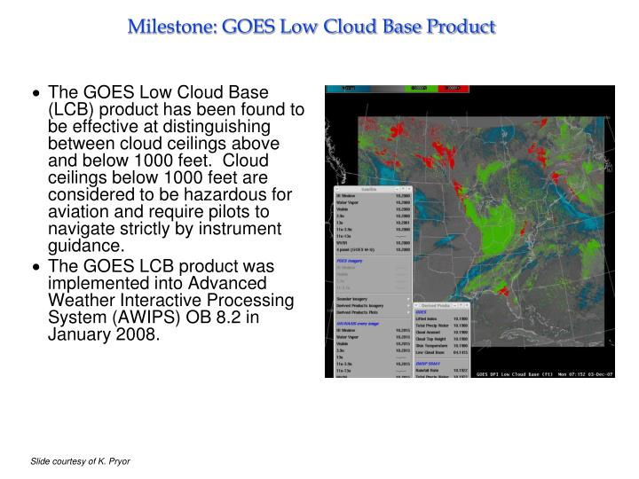 Milestone: GOES Low Cloud Base Product