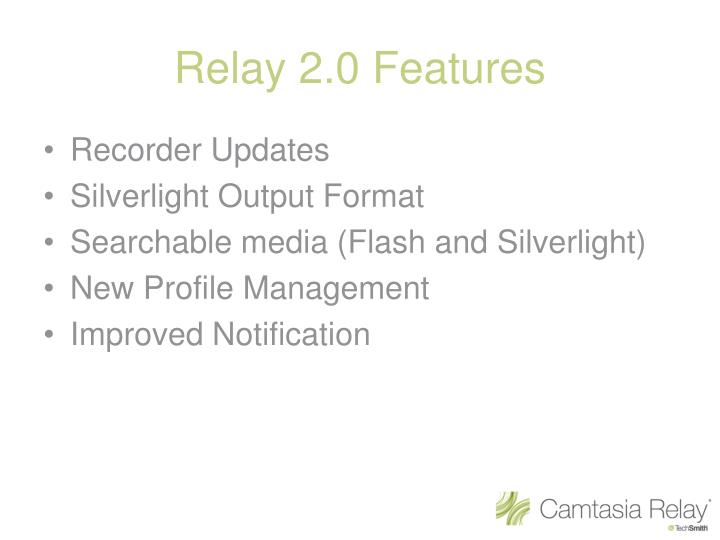 Relay 2.0 Features