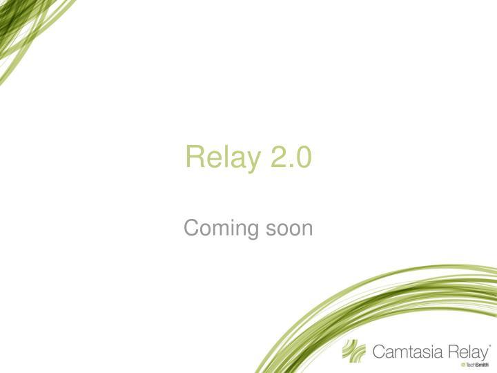 Relay 2.0