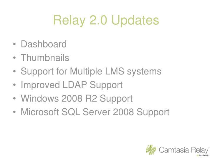 Relay 2.0 Updates
