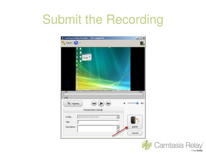 Submit the Recording