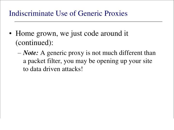 Indiscriminate Use of Generic Proxies