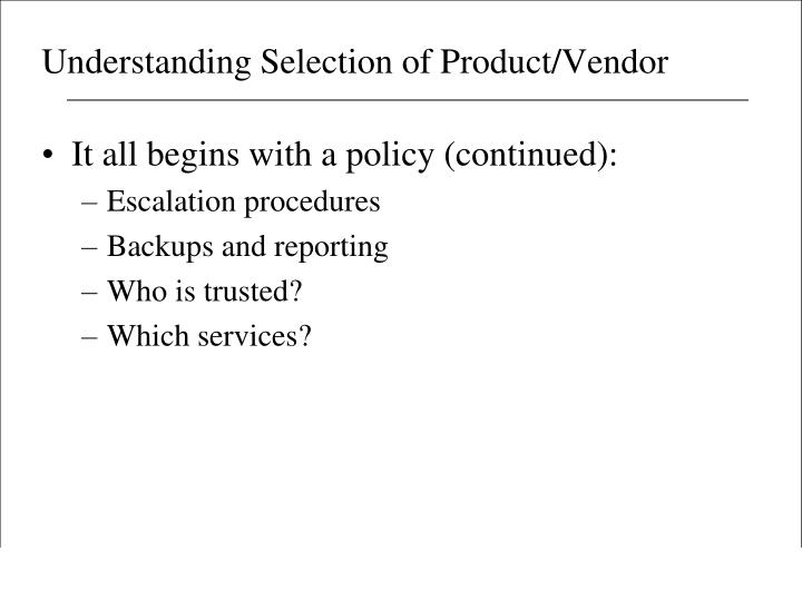 Understanding Selection of Product/Vendor