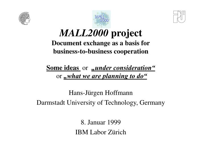Hans j rgen hoffmann darmstadt university of technology germany 8 januar 1999 ibm labor z rich