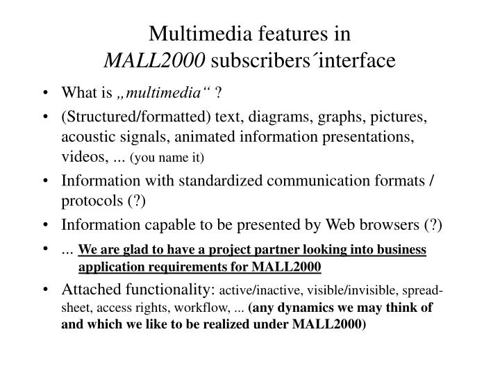 Multimedia features in