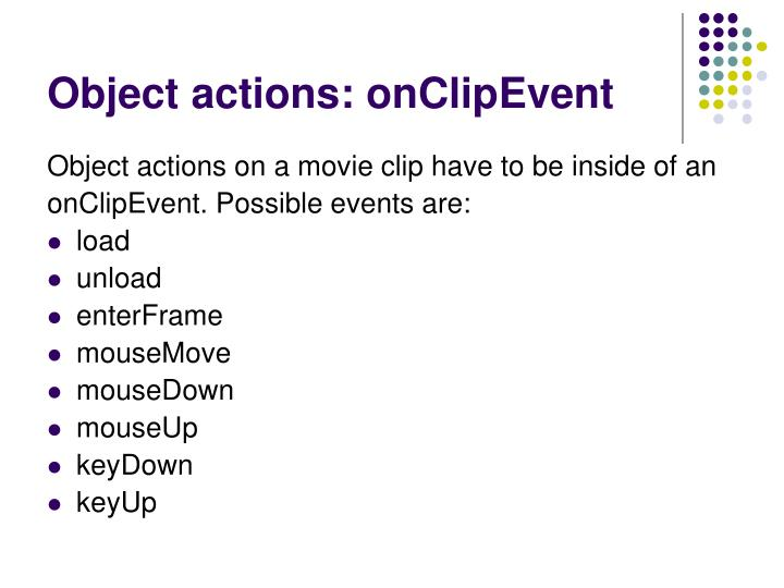 Object actions: onClipEvent