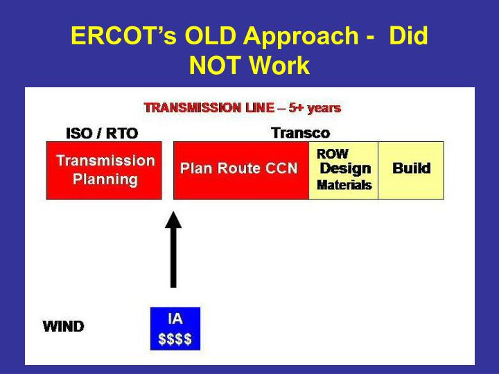 ERCOT's OLD Approach -  Did NOT Work