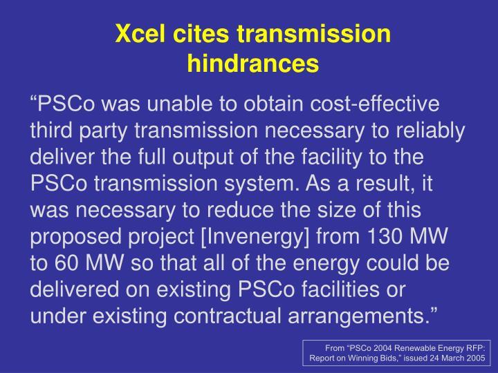 Xcel cites transmission hindrances