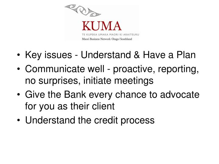 Key issues - Understand & Have a Plan