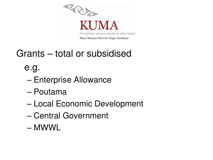 Grants – total or subsidised