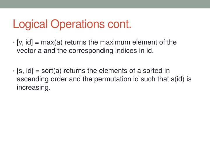 Logical Operations cont.