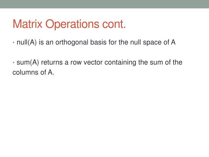 Matrix Operations cont.
