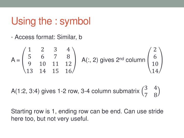 Using the : symbol