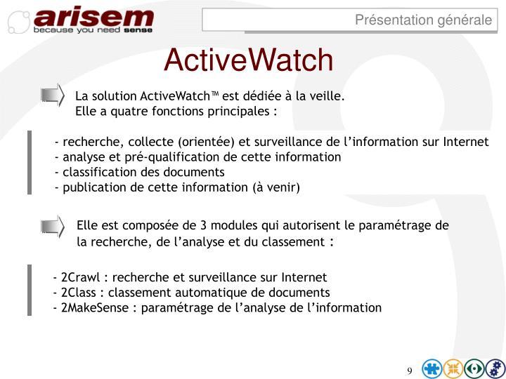 La solution ActiveWatch™ est dédiée à la veille.