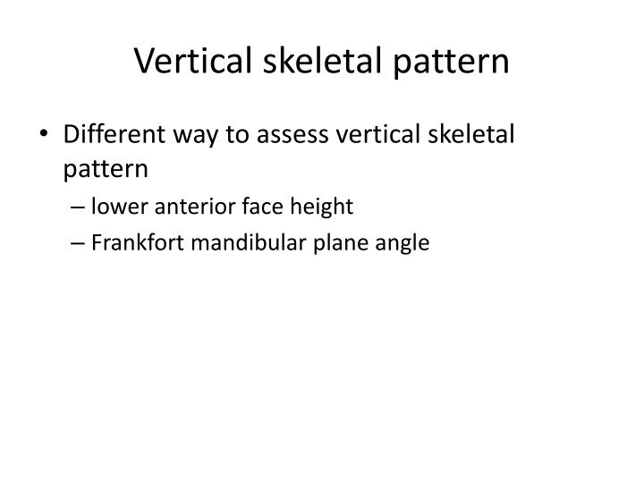 Vertical skeletal pattern