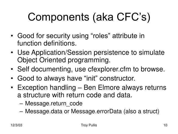 Components (aka CFC's)