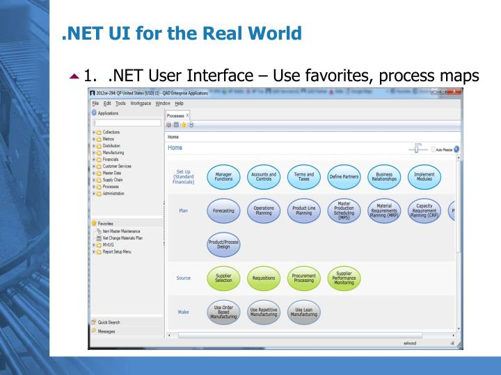 1.  .NET User Interface – Use favorites, process maps