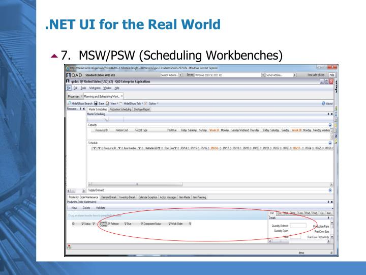 7.  MSW/PSW (Scheduling Workbenches)