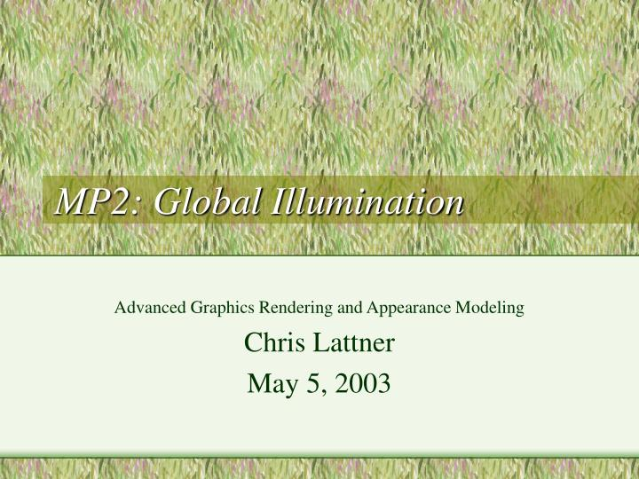 Mp2 global illumination