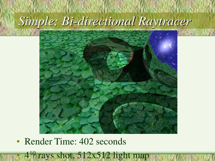 Simple: Bi-directional Raytracer