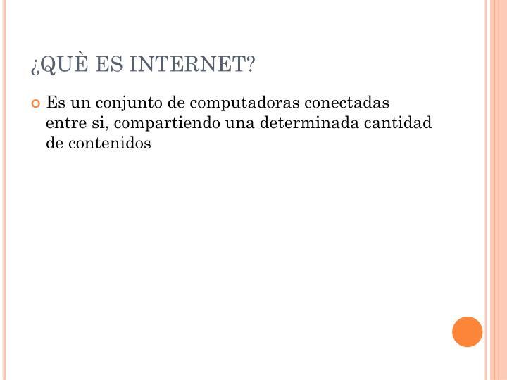 ¿QUÈ ES INTERNET?