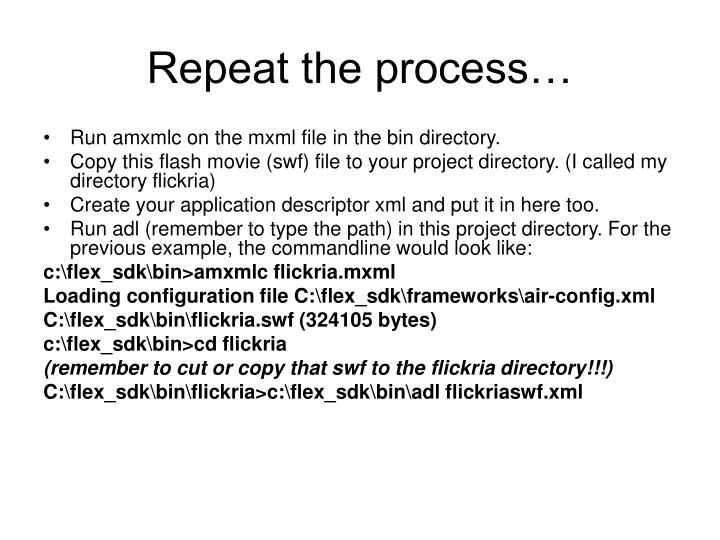 Repeat the process…