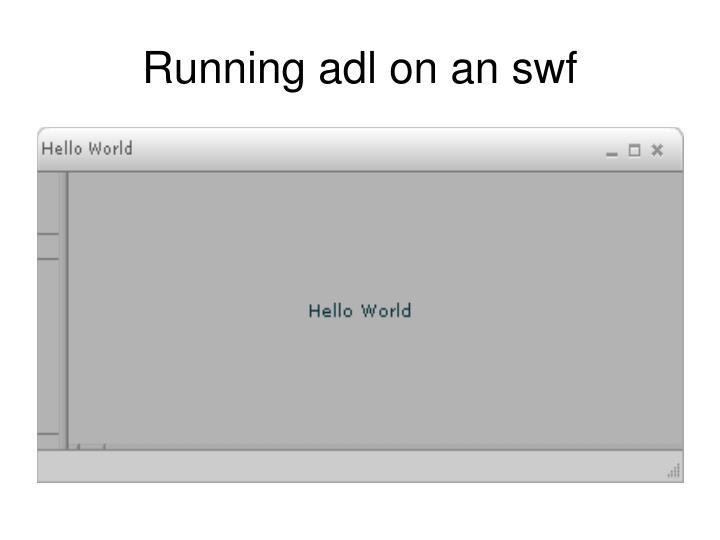 Running adl on an swf