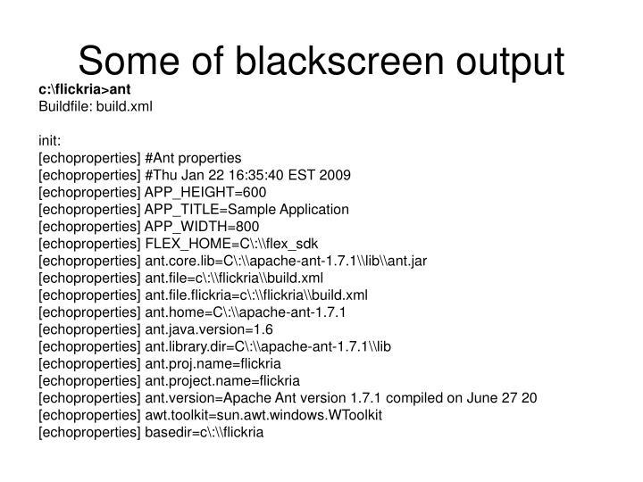Some of blackscreen output