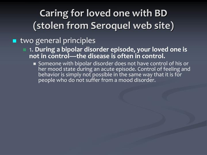 Caring for loved one with bd stolen from seroquel web site