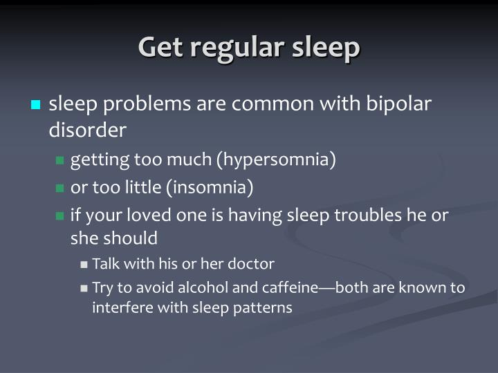 Get regular sleep