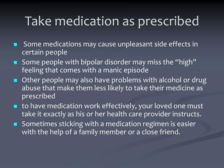 Take medication as prescribed