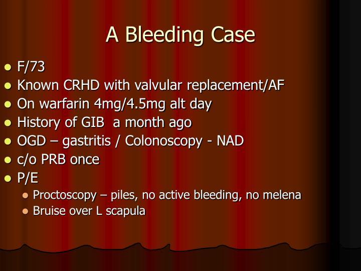 A Bleeding Case