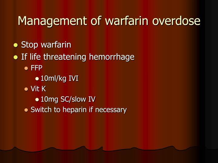 Management of warfarin overdose