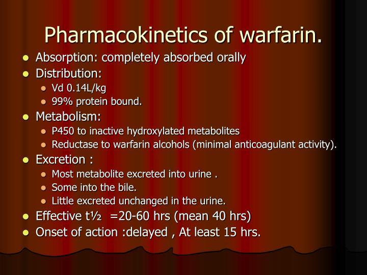 Pharmacokinetics of warfarin.