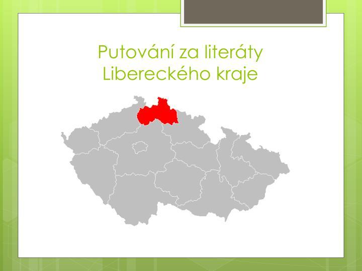 Putování za literáty Libereckého kraje